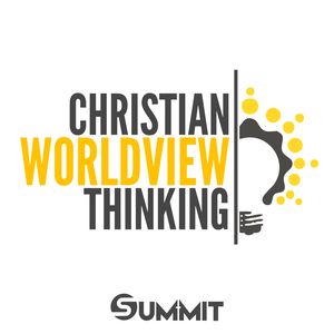 Christian Worldview Thinking by Summit