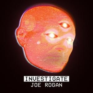 Investigate Joe Rogan by Investigate Joe Rogan