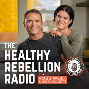 The Healthy Rebellion Radio by Robb Wolf