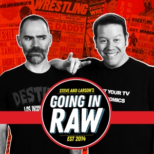Going In Raw: A Pro Wrestling Podcast by Studio71