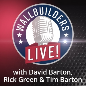 WallBuilders Live! with David Barton & Rick Green by WallBuilders