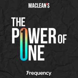The Power of One by Frequency Podcast Network / Macleans