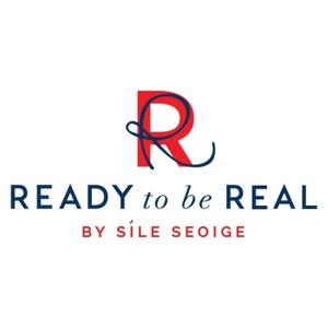 Ready To Be Real by Síle Seoige by Síle Seoige