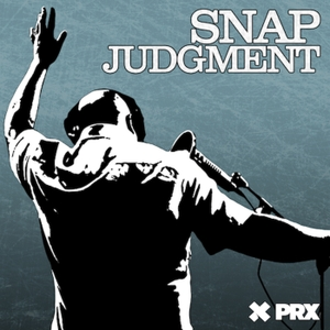 Snap Judgment by Snap Judgment and WNYC Studios