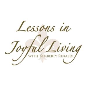 Lessons In Joyful Living by Kimberly Rinaldi
