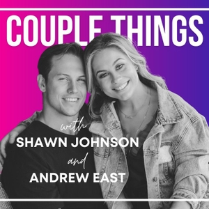Couple Things with Shawn and Andrew by Shawn Johnson + Andrew East