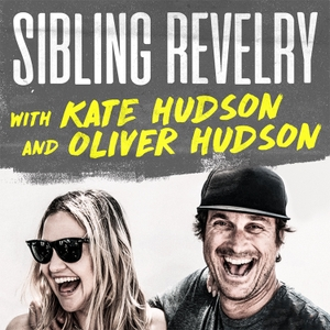 Sibling Revelry with Kate Hudson and Oliver Hudson by Sibling Revelry