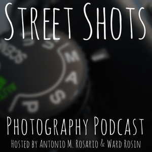 Street Shots Photography Podcast by Antonio M Rosario