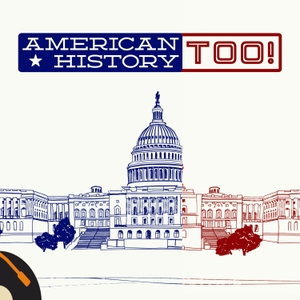 American History Too! by Recorded History Podcast Network