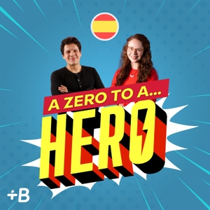 A Zero To A Hero: Learn Spanish! by Babbel
