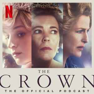 The Crown: The Official Podcast by Netflix