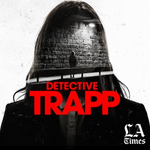 Detective Trapp by Los Angeles Times | Wondery