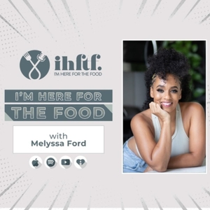 I'm Here for The Food by Melyssa Ford