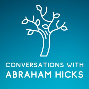 Conversations With Abraham Hicks by Higher Flying Disc