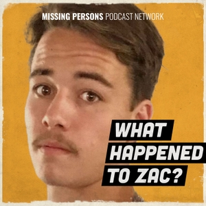 What happened to Zac? by Missing Persons Podcast Network