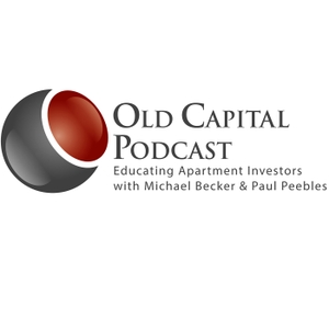 Old Capital Real Estate Investing Podcast with Michael Becker & Paul Peebles by Michael Becker & Paul Peebles
