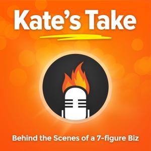 Kate's Take by Kate Erickson, John Lee Dumas