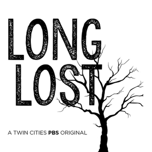 Long Lost: An Investigative History Series by Twin Cities PBS