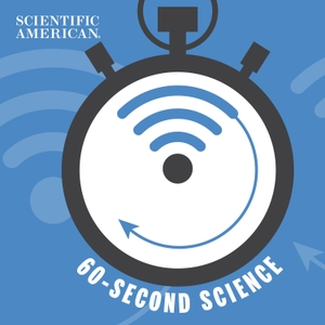 60-Second Science by Scientific American