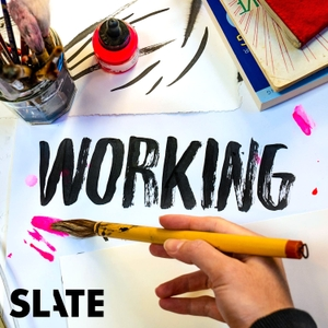 Working by Slate Podcasts