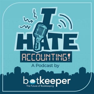I Hate Accounting! A Podcast by Botkeeper by Botkeeper