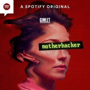 Motherhacker by Gimlet