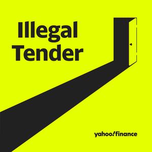 Illegal Tender by Yahoo Finance