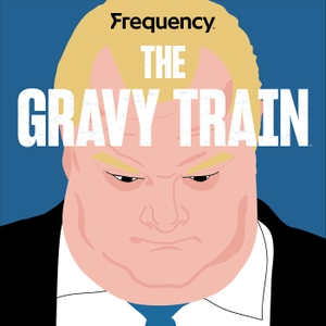 The Gravy Train by Frequency Podcast Network