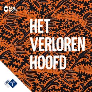 Het verloren hoofd by NPO Radio 1 / KRO-NCRV