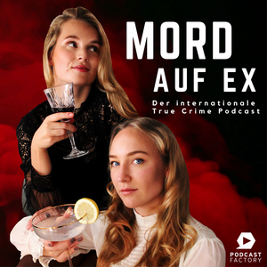 MORD AUF EX – Der internationale True Crime Podcast by Linn&Leo