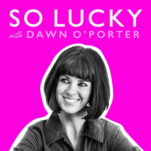 So Lucky with Dawn O'Porter by HarperCollins