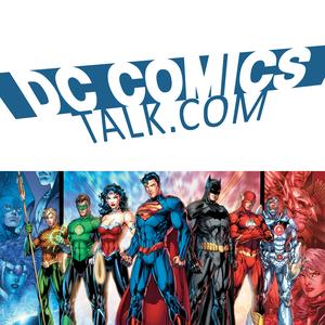 DC Comics Talk Podcast - DCCOMICSTALK by Jesus Heredia