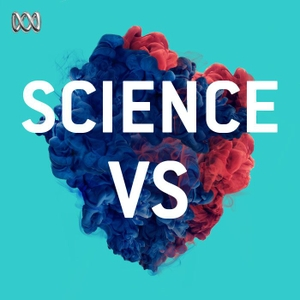 Science Vs by ABC Radio