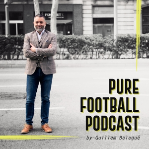 Pure Football Podcast by Guillem Balague