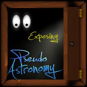 Exposing PseudoAstronomy by Stuart Robbins