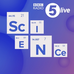5 live Science Podcast by BBC Radio 5 live