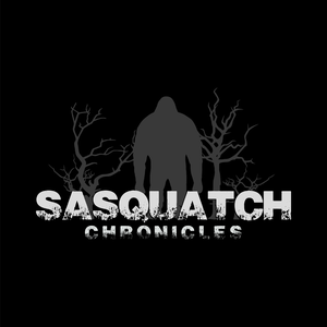 Sasquatch Chronicles by Sasquatch Chronicles - Bigfoot Encounters