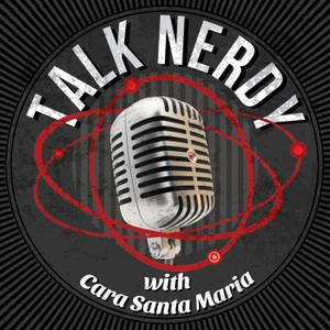 Talk Nerdy with Cara Santa Maria by Cara Santa Maria