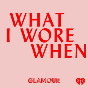 What I Wore When by iHeartRadio & Glamour