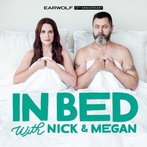 In Bed with Nick and Megan by Earwolf & Nick Offerman, Megan Mullally
