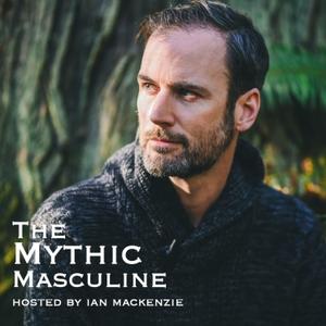 The Mythic Masculine by Ian MacKenzie