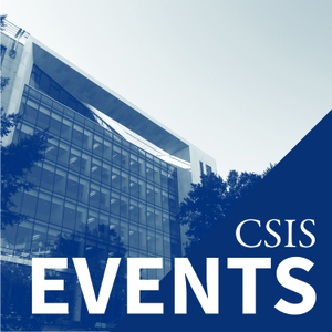 CSIS Events by CSIS | Center for Strategic and International Studies