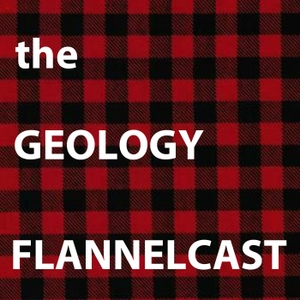 The Geology Flannelcast by Chris Seminack, Jesse Thornburg, and Steve Peterson