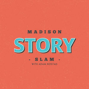 Madison Story Slam by Adam Rostad