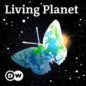 Living Planet   Deutsche Welle by DW.COM   Deutsche Welle