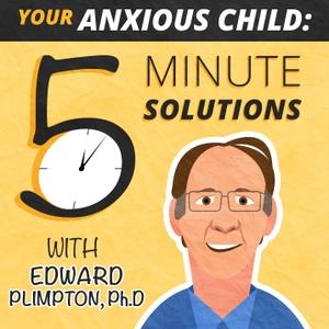 Your Anxious Child by Edward Plimpton