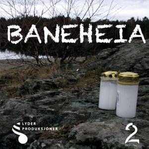 Baneheia by Lyder Produksjoner via Acast
