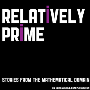 Relatively Prime: Stories from the Mathematical Domain by ACMEScience