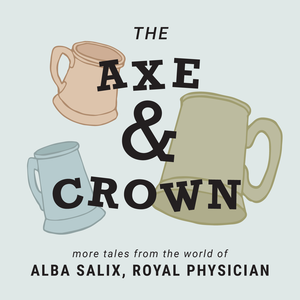 Alba Salix, Royal Physician / The Axe & Crown by Fable and Folly Productions
