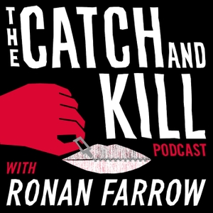 The Catch and Kill Podcast with Ronan Farrow by Pineapple Street Studios